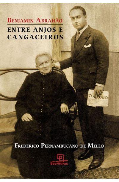 BENJAMIN-ABRAHAO---ENTRE-ANJOS-E-CANGACEIROS