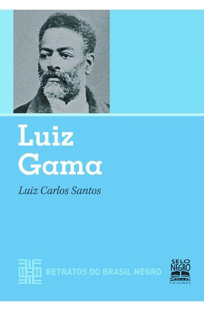 LUIZ-GAMA---RETRATOS-DO-BRASIL-NEGRO