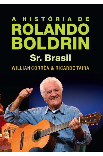 Historia-de-Rolando-Boldrin---Sr.-Brasil