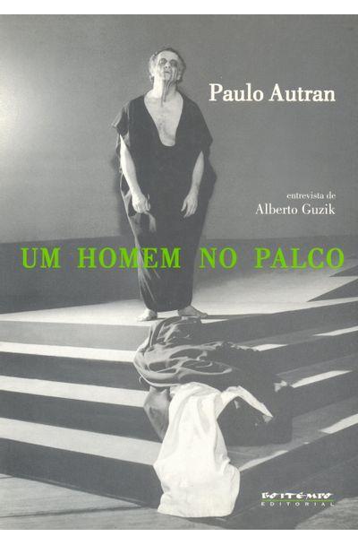 PAULO-AUTRAN---UM-HOMEM-NO-PALCO