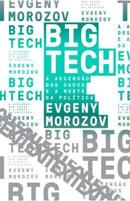 Big-Tech---A-ascencao-dos-dados-e-a-morte-politica