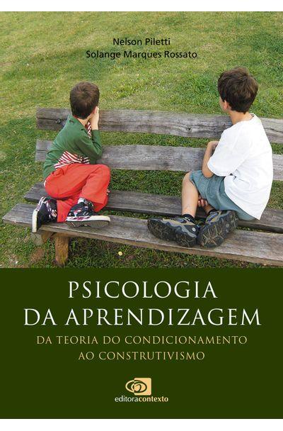 PSICOLOGIA-DA-APRENDIZAGEM---DA-TEORIA-DO-CONDICIONAMENTO-AO-CONSTRUTIVISMO