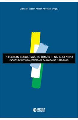 REFORMAS-EDUCATIVAS-NO-BRASIL-E-NA-ARGENTINA---ENSAIOS-DE-HISTORIA-COMPARADA-DA-EDUCACAO--1820-2000-