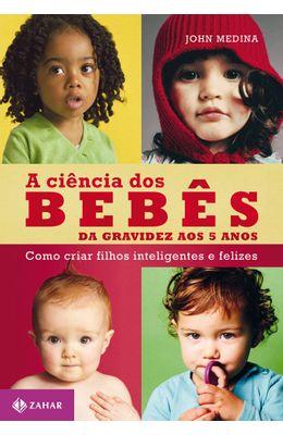 CIENCIA-DOS-BEBES-A---DA-GRAVIDEZ-AOS-5-ANOS