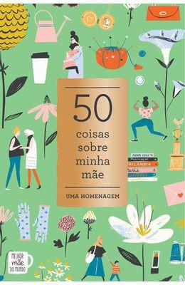 50-Coisas-sobre-minha-mae---uma-homenagem