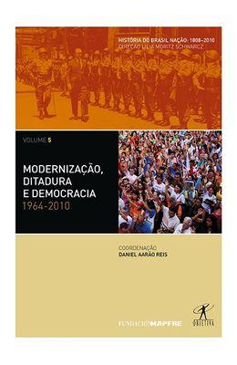MODERNIZACAO-DITADURA-E-DEMOCRACIA--1964--2010---VOL-5---HISTORIA-DO-BRASIL-NACAO---1808-2010