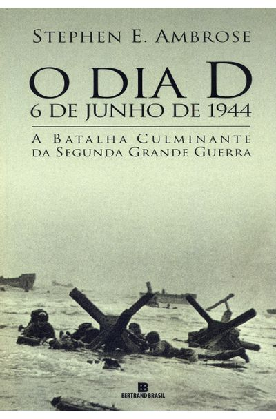 DIA-D---6-DE-JULHO-DE-1944-O