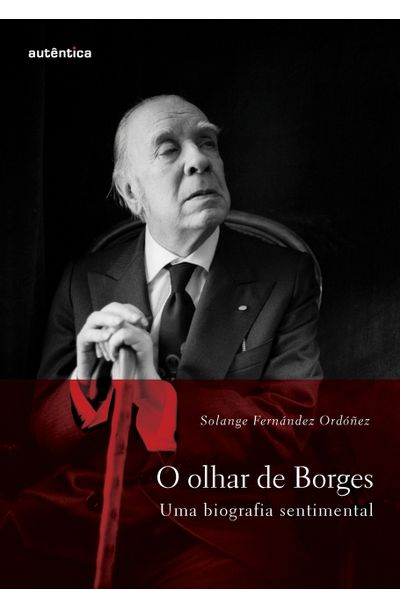 OLHAR-DE-BORGES-O---UMA-BIOGRAFIA-SENTIMENTAL