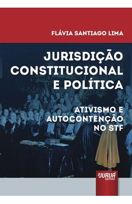 Jurisdicao-Constitucional-e-Politica--Ativismo-e-Autocontencao-no-STF
