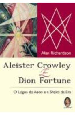 ALEISTER-CROWLEY-E-DION-FORTUNE---O-LOGOS-DO-AEON-E-A-SHAKTI-DA-ERA