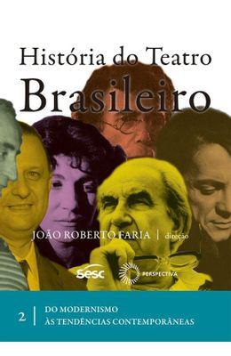 HISTORIA-DO-TEATRO-BRASILEIRO---VOL-2---DO-MODERNISMO-AS-TENDENCIAS-CONTEMPORANEAS