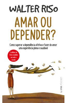AMAR-OU-DEPENDER----COMO-SUPERAR-A-DEPENDENCIA-AFETIVA-E-FAZER-DO-AMOR-UMA-EXPERIENCIA-PLENA-E-SAUDAVEL