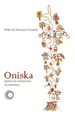 ONISKA---POETICA-DO-XAMANISMO-NA-AMAZONIA