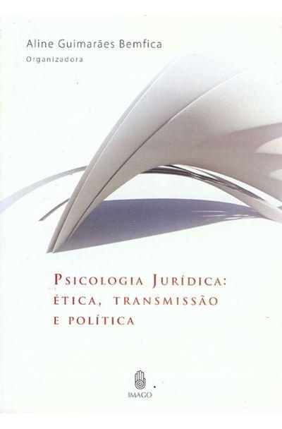 PSICOLOGIA-JURIDICA--ETICA-TRANSMISAO-E-POLITICA