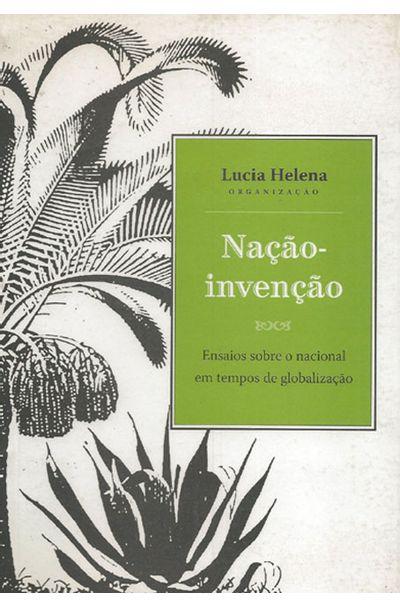 NACAO-INVENCAO---ENSAIOS-SOBRE-O-NACIONAL-EM-TEMPO-DE-GLOBALIZACAO
