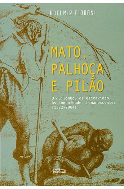 MATO-PALHOCA-E-PILAO---O-QUILOMBO-DA-ESCRAVIDAO-AS-COMUNIDADES-REMANESCENTES--1532-2004-