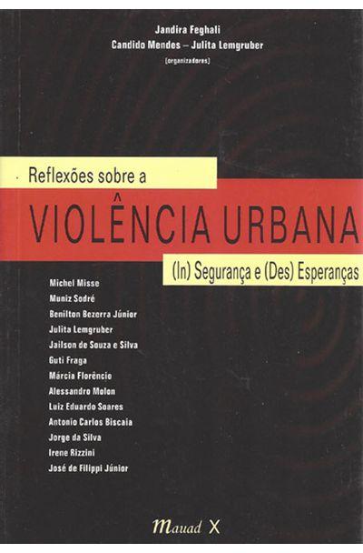 REFLEXOES-SOBRE-A-VIOLENCIA-URBANA----IN-SEGURANCA-E--DES-ESPERANCAS