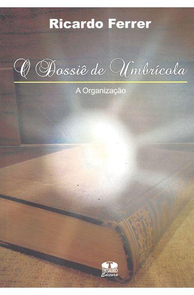 DOSSIE-DE-UMBRICOLA-O---A-ORGANIZACAO