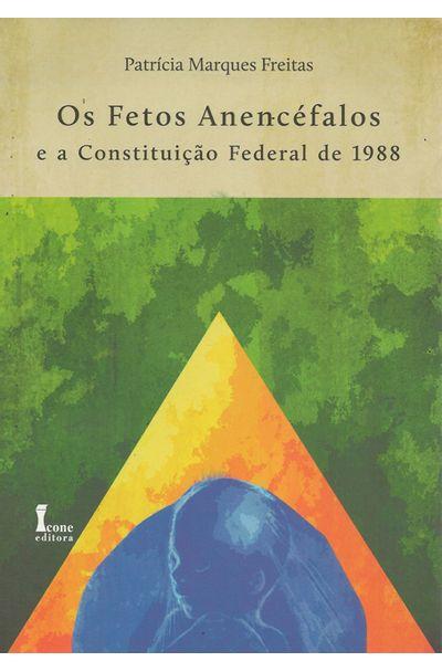 FETOS-ANENCEFALOS-E-A-CONSTITUICAO-FEDERAL-DE-1988-OS