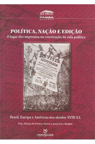 POLITICA-NACAO-E-EDICAO---O-LUGAR-DOS-IMPRESSOS-NA-CONSTRUCAO-DA-VIDA-POLITICA