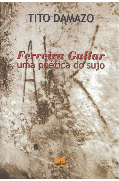 FERREIRA-GULLAR---UMA-POETICA-DO-SUJO