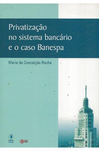PRIVATIZACAO-NO-SISTEMA-BANCARIO-E-O-CASO-BANESPA