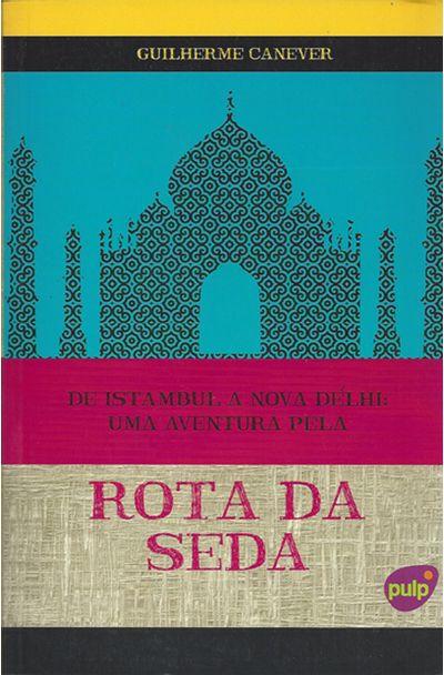 DE-ISTAMBUL-A-NOVA-DELHI---UMA-AVENTURA-PELA-ROTA-DE-SEDA