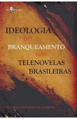 Ideologia-do-branqueamento-nas-telenovelas-brasileiras