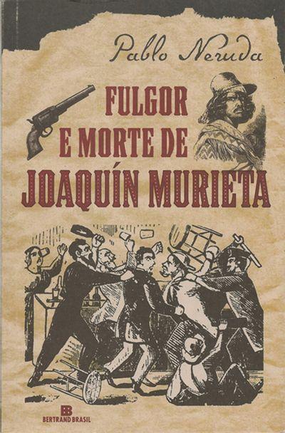 FULGOR-E-MORTE-DE-JOAQUIN-MURIETA