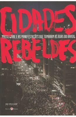CIDADES-REBELDES---PASSE-LIVRE-E-AS-MANIFESTACOES-QUE-TOMARAM-AS-RUAS-DO-BRASIL