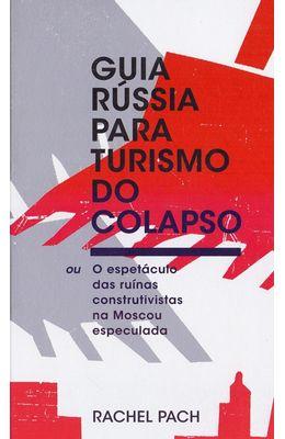 Guia-Russia-para-turismo-do-colapso