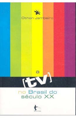 TV-NO-BRASIL-DO-SECULO-XX-A
