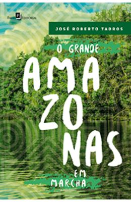 Grande-Amazonas-em-marcha-O