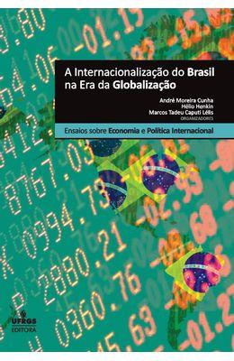 Internacionaliza��o-do-Brasil-na-Era-da-Globaliza��o--Ensaios-sobre-Economia-e-Pol�tica-Internacional