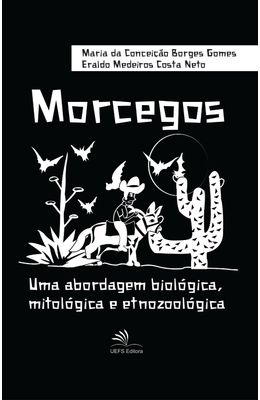 Morcegos---Uma-abordagem-biol�gica-mitol�gica-e-etnozool�gica