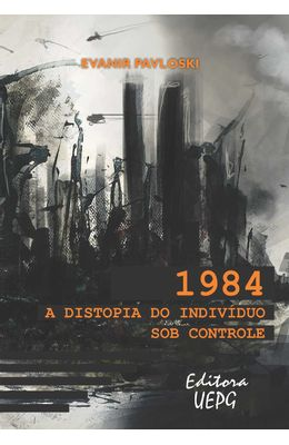 1984--A-DISTOPIA-DO-INDIVIDUO-SOB-CONTROLE
