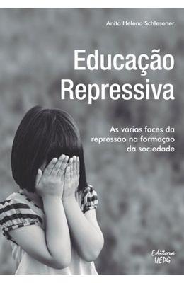EDUCACAO-REPRESSIVA--AS-VARIAS-FACES-DA-REPRESSAO-NA-FORMACAO-DA-SOCIEDADE