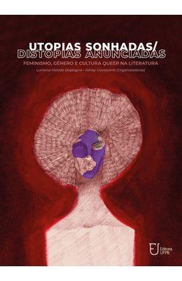 Utopias-sonhadas-distopias-anunciadas--feminismo-g�nero-e-cultura-queer-na-literatura