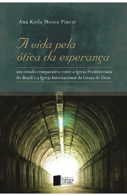 A-vida-pela-�tica-da-esperan�a--Um-estudo-etnogr�fico-comparativo-sobre-a-no��o-de-f�-entre-evang�licos-hist�ricos-e-neopentecostais
