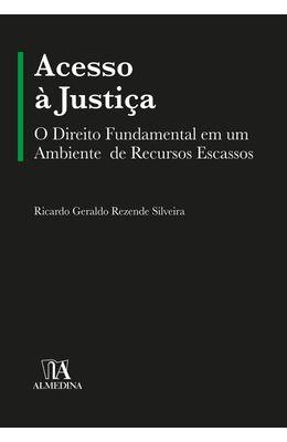 ACESSO-A-JUSTICA--O-DIREITO-FUNDAMENTAL-EM-UM-AMBIENTE-DE-RECURSOS-ESCASSOS