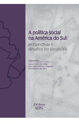 A-POLITICA-SOCIAL-NA-AMERICA-DO-SUL--PERSPECTIVAS-E-DESAFIOS-NO-SECULO-XXI