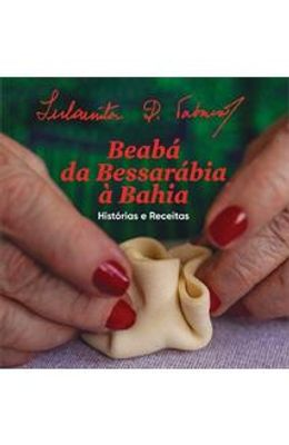 BEABA-DA-BESSARABIA-A-BAHIA---HISTORIAS-E-RECEITAS