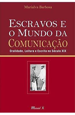 Escravos-e-o-mundo-da-comunica��o--Oralidade-leitura-e-escrita-no-s�culo-XIX
