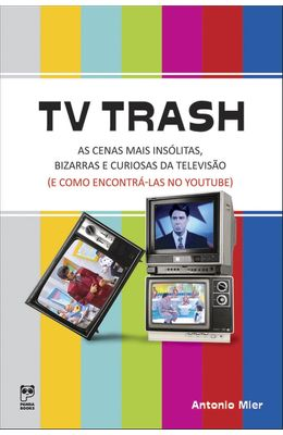 TV-TRASH---AS-CENAS-MAIS-INS�LITAS-BIZARRAS-E-CURIOSAS-DA-TELEVIS�O--E-COMO-ENCONTR�-LAS-NO-YOUTUBE-