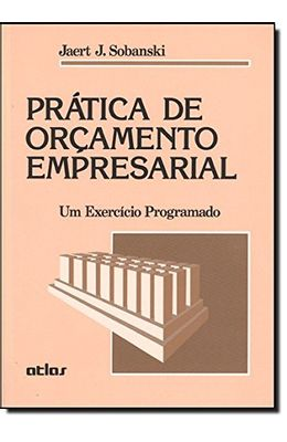 Pr�tica-De-Or�amento-Empresarial.-Um-Exerc�cio-Programado